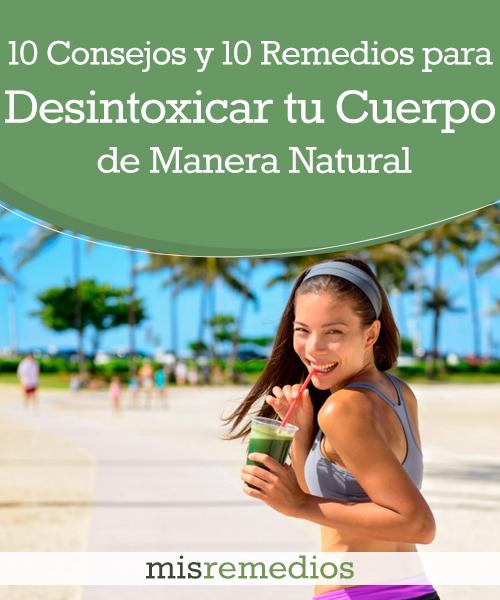 10 Consejos y 10 Remedios para Desintoxicar tu Cuerpo de Manera Natural