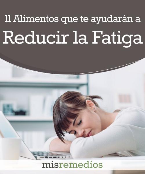 11 Alimentos que te Ayudarán a Reducir la Fatiga