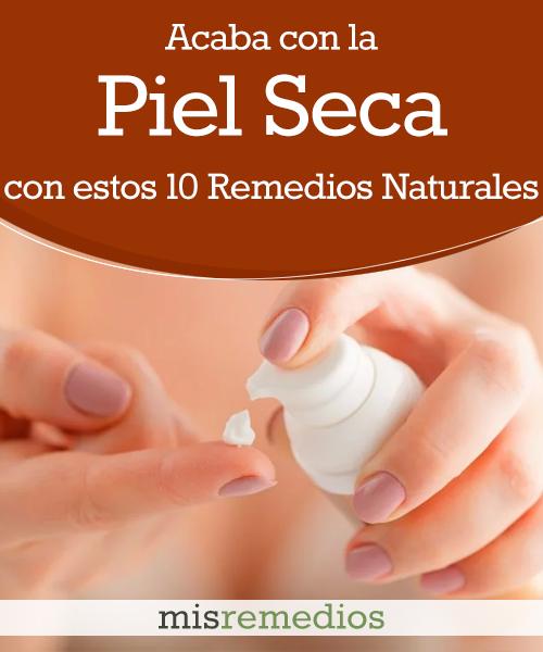 Acaba con la Piel Seca con estos 10 Remedios Naturales