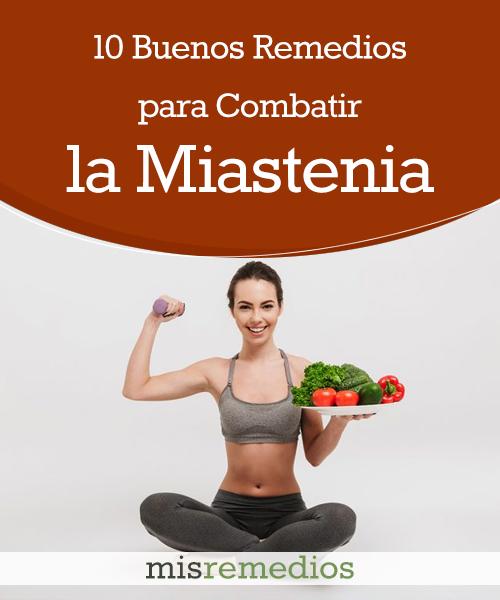10 Buenos Remedios para Combatir la Miastenia